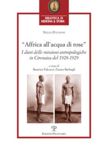 Affrica all'acqua di rose. I diari delle missioni in cirenaica del 1928-1929 - Nello Puccioni | Kritjur.org