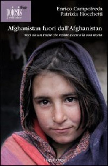 Afghanistan fuori dall'Afghanistan. Voci da un paese che resiste e cerca la sua storia - Enrico Campofreda | Kritjur.org