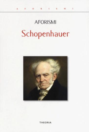 Aforismi - Arthur Schopenhauer | Rochesterscifianimecon.com