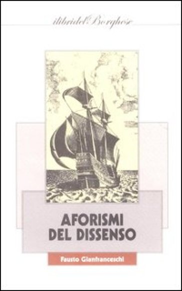 Aforismi del dissenso - Fausto Gianfrancesco |