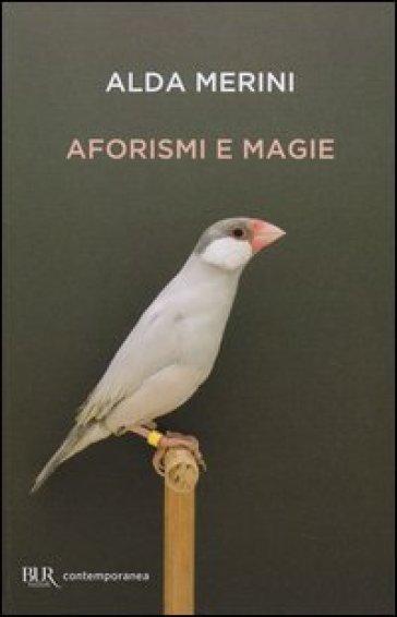 Aforismi e magie - Alda Merini |