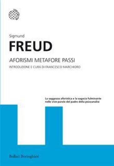Aforismi metafore passi - Sigmund Freud |