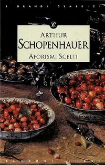Aforismi scelti - Arthur Schopenhauer  