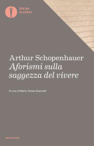 Aforismi sulla saggezza del vivere - Arthur Schopenhauer |