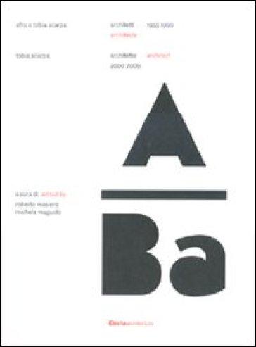 Afra e Tobia Scarpa. Architetti 1959-1999. Tobia Scarpa. Architetto 2009-2009. Ediz. italiana e inglese - S. Piccolo |