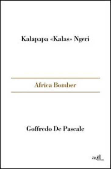 Africa bomber - Kalas Kalapapa Ngeri  