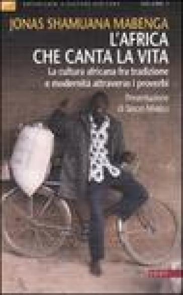 L'Africa che canta la vita. La cultura africana fra tradizione e modernità attraverso i proverbi - Jonas Shamuana Mabenga   Thecosgala.com