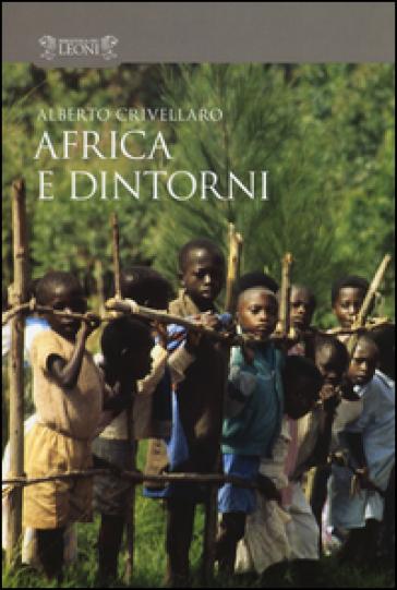 Africa e dintorni - Alberto Crivellaro  