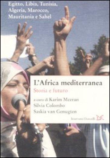 Africa mediterranea. Storia e futuro (L')