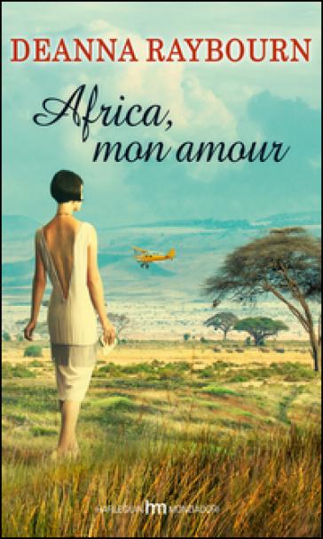 Africa, mon amour - Deanna Raybourn |