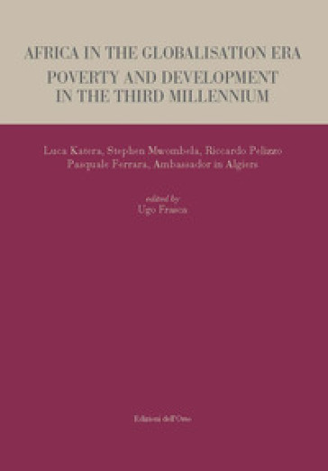 Africa in the globalisation era. Poverty and development in the third millennium - Luca Katera  