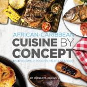African-Caribbean Cuisine by Concept Volume 2