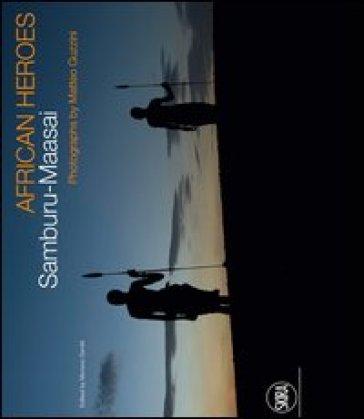African Heroes. Samburu-Maasai - Matteo Guzzini  