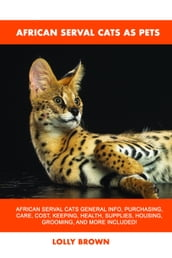 African Serval Cats as Pets