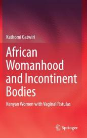 African Womanhood and Incontinent Bodies