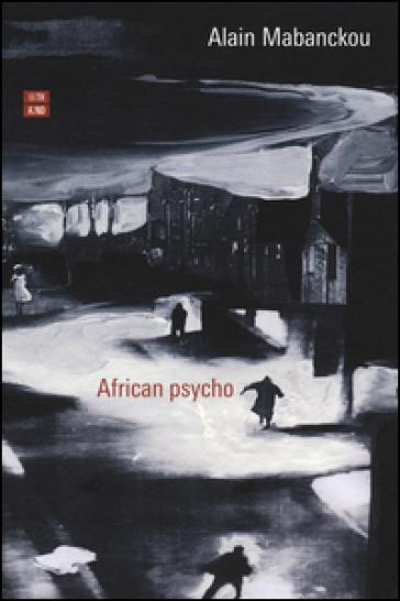 African psycho - Alain Mabanckou |