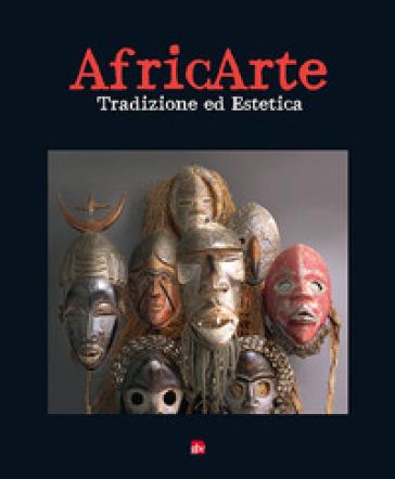 Africarte. Tradizione ed estetica - C. Pistorelli |