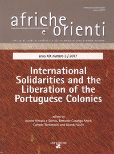 Afriche e Orienti (2017). 3: International solidarities and the liberation of the Portuguese colonies - A. Almada e Santos |