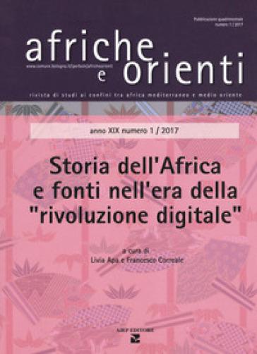 Afriche e orienti (2017). 1: Storia dell'Africa e fonti nell'era della «rivoluzione digitale» - L. Apa   Kritjur.org