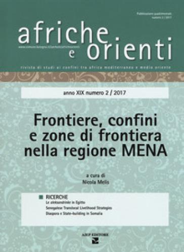 Afriche e orienti (2017). 2: Frontiere, confini e zone di frontiera nella regione MENA - N. Melis |
