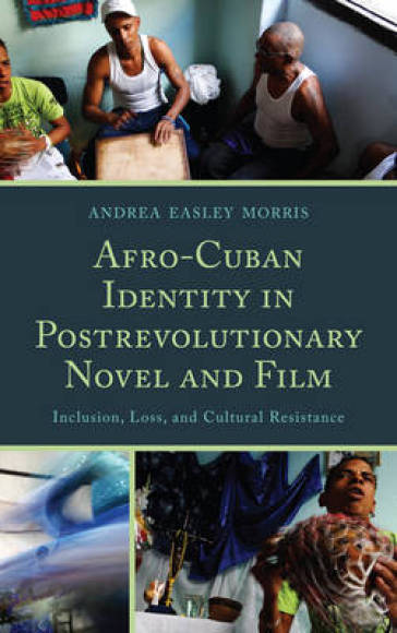 Afro-Cuban Identity in Post-revolutionary Novel and Film
