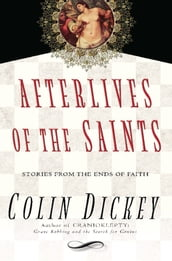 Afterlives of the Saints