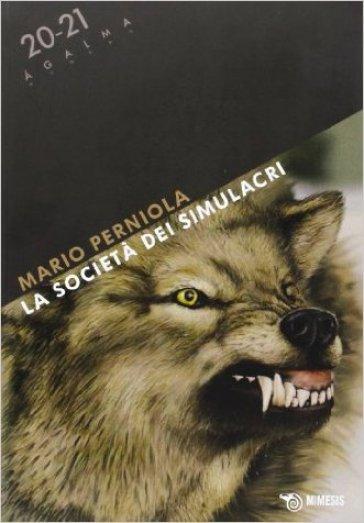 Agalma vol. 20-21: La società dei simulacri - Mario Perniola |