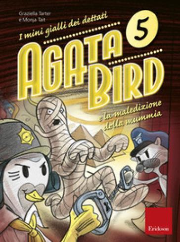 Agata Bird e la maledizione della mummia. I mini gialli dei dettati. 5. - Graziella Tarter   Jonathanterrington.com