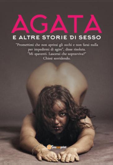Agata e altre storie di sesso - Alfred Luna  