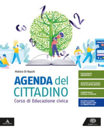 Agenda del cittadino. Corso di educazione civica. Per le Scuole superiori. Con e-book. Con espansione online - Matteo Di Napoli  