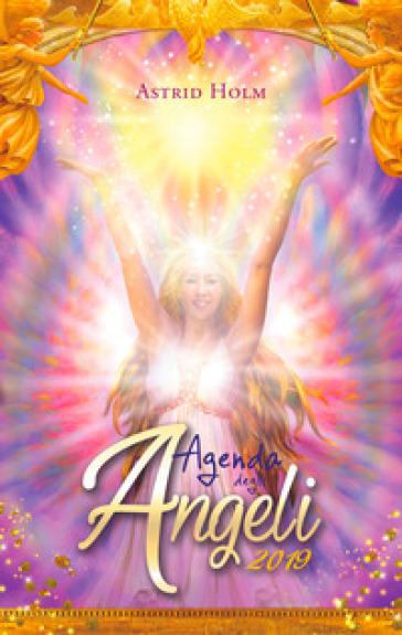 Agenda degli angeli 2019 - Astrid Holm |