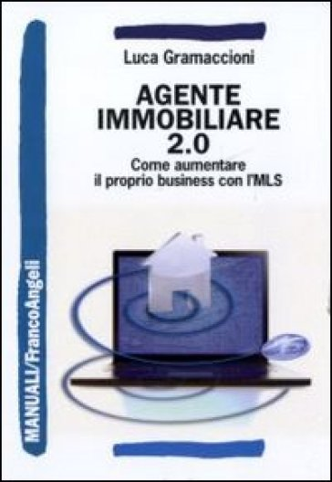 Agente immobiliare 2.0. Come aumentare il proprio business con l'MLS