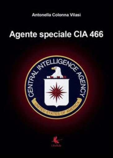 Agente speciale CIA 466 - Antonella Colonna Vilasi |