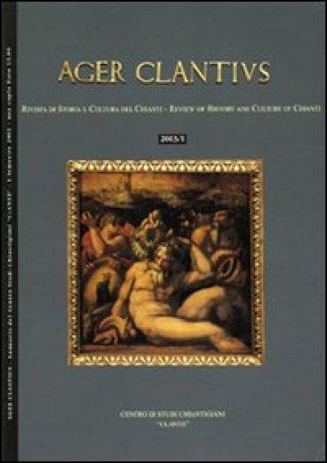 Ager Clantius. Rivista di storia e cultura del Chianti (2003). Ediz. italiana e inglese. 1. - R. Stopani  
