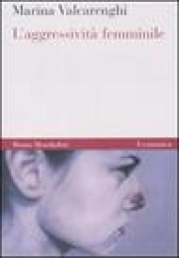 Aggressività femminile (L') - Marina Valcarenghi   Jonathanterrington.com