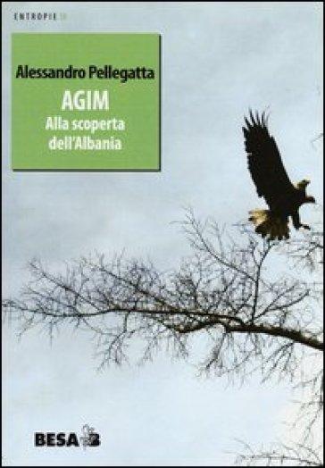 Agim. Alla scoperta dell'Albania - Alessandro Pellegatta   Jonathanterrington.com