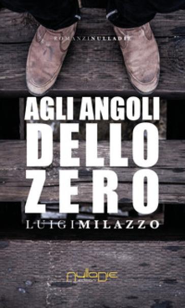 Agli angoli dello zero - Luigi Milazzo   Kritjur.org