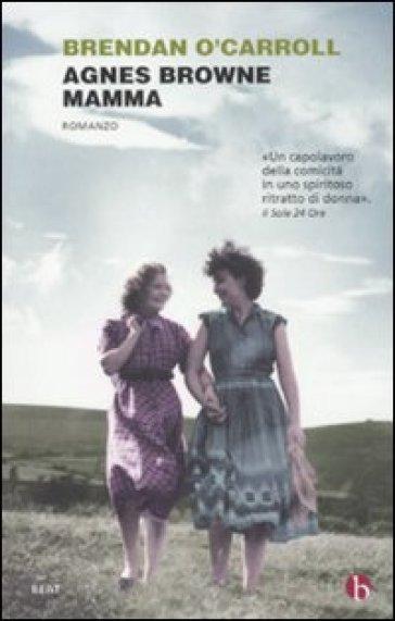 Agnes Browne mamma - Brendan O'Carroll | Kritjur.org