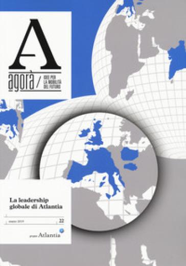 Agorà. Idee per la mobilità del futuro (2019). 22: La leadership globale di Atlantia (marzo)