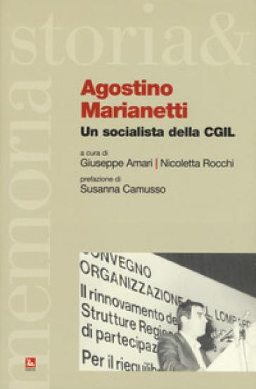 Agostino Marianetti. Un socialista della CGIL - G. Amari | Kritjur.org