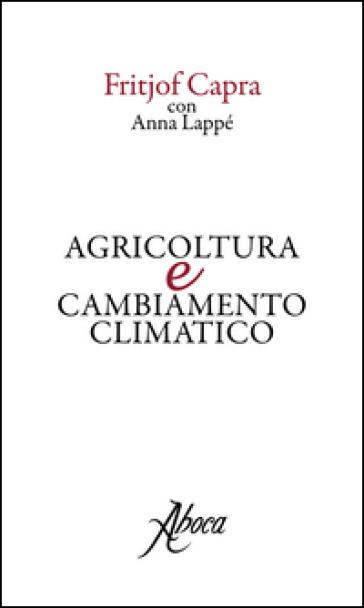 Agricoltura e cambiamento climatico - Fritjof Capra |