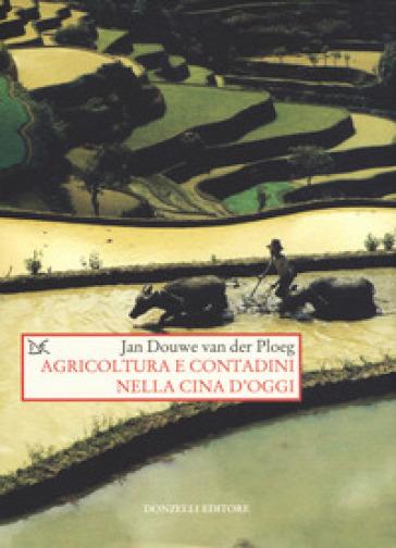 Agricoltura e contadini nella Cina d'oggi - Jan Douwe van der Ploeg   Thecosgala.com