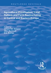 Agricultural Privatization, Land Reform and Farm Restructuring in Central and Eastern Europe