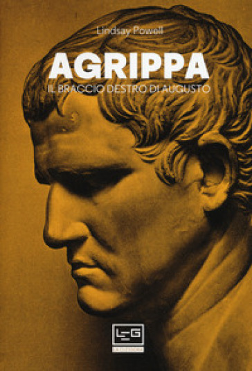 Agrippa. Il braccio destro di Augusto - Lindsay Powell pdf epub