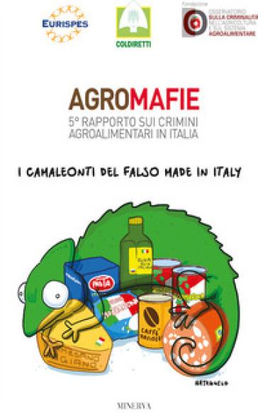 Agromafie. 5° rapporto sui crimini agroalimentari in Italia - Coldiretti   Thecosgala.com