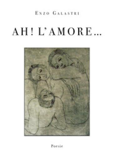 Ah! L' amore... - Enzo Galastri pdf epub