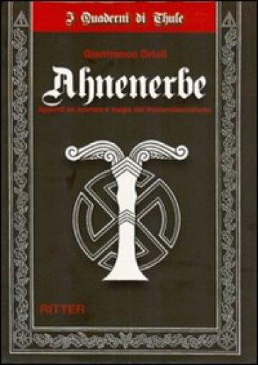Ahnenerbe. Appunti su scienza e magia del Nazionalsocialismo - Gianfranco Drioli  
