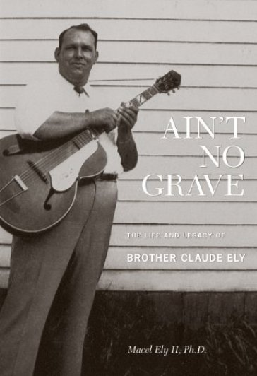 Ain't no grave: the life and legacy of b