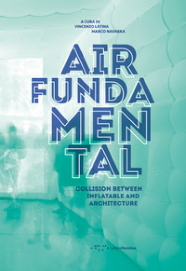 Air fundamental. Collision between inflatable and architecture