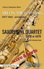 Air on the G string - Sax Quartet (score & parts)